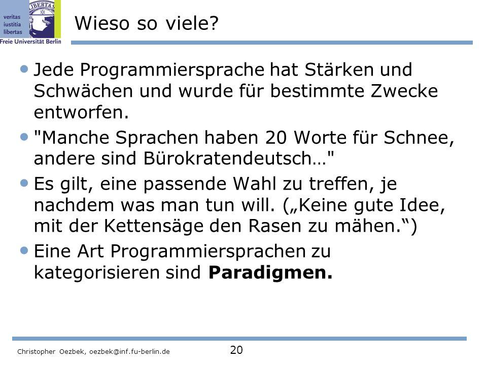 Wieso so viele Jede Programmiersprache hat Stärken und Schwächen und wurde für bestimmte Zwecke entworfen.