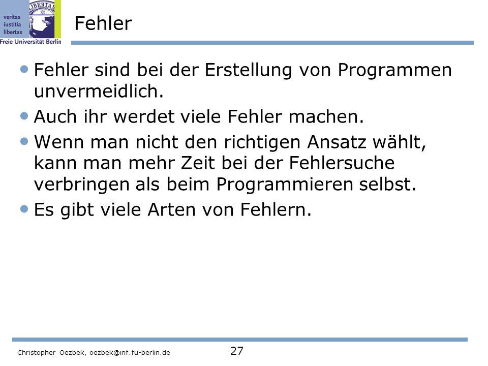 Fehler Fehler sind bei der Erstellung von Programmen unvermeidlich.