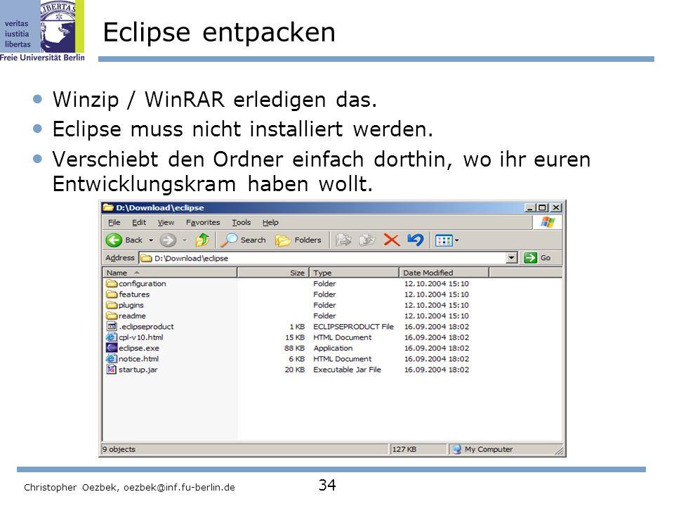 Eclipse entpacken Winzip / WinRAR erledigen das.