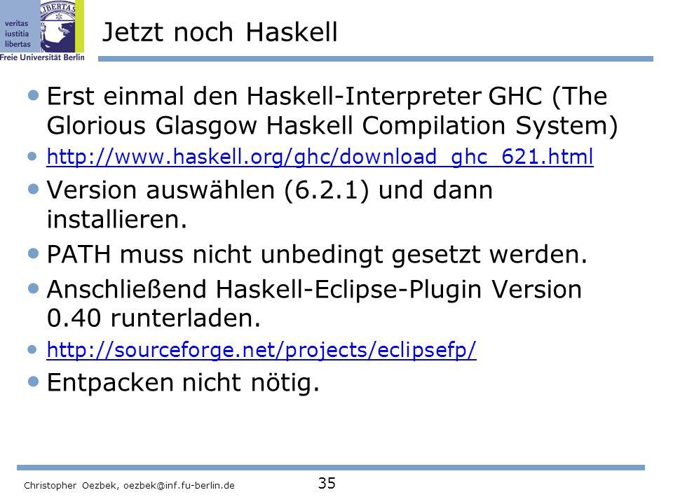 Jetzt noch Haskell Erst einmal den Haskell-Interpreter GHC (The Glorious Glasgow Haskell Compilation System)