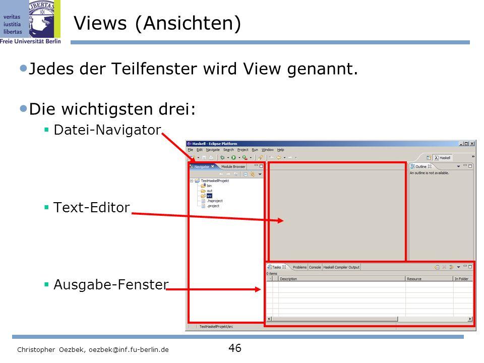 Views (Ansichten) Jedes der Teilfenster wird View genannt.