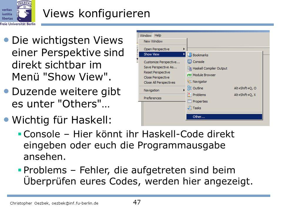 Views konfigurieren Die wichtigsten Views einer Perspektive sind direkt sichtbar im Menü Show View .