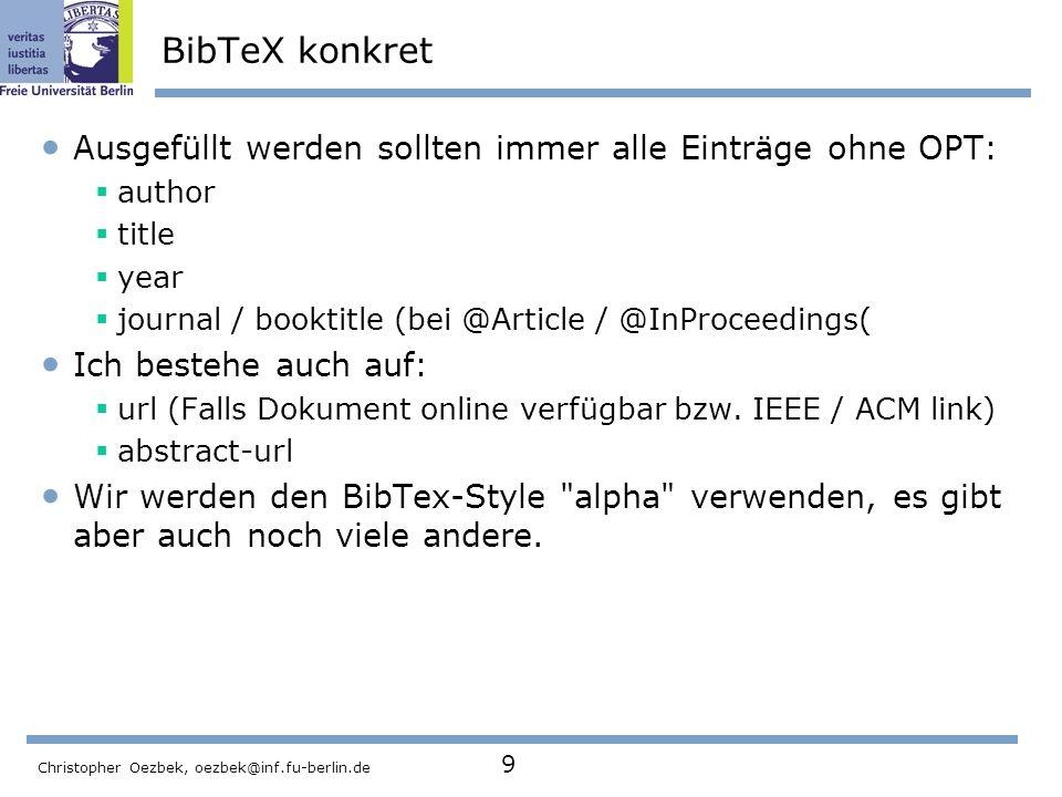 BibTeX konkret Ausgefüllt werden sollten immer alle Einträge ohne OPT: