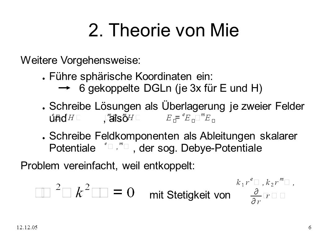 2. Theorie von Mie Weitere Vorgehensweise: