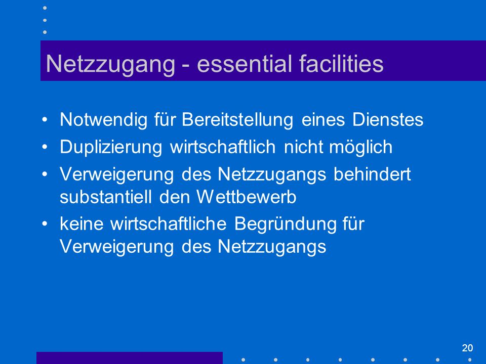 Netzzugang - essential facilities