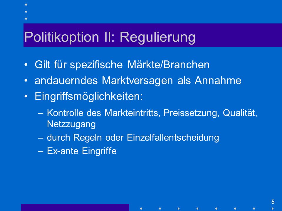 Politikoption II: Regulierung