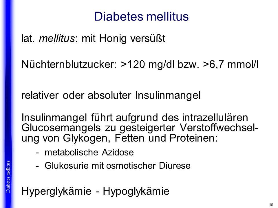 Diabetes mellitus lat. mellitus: mit Honig versüßt