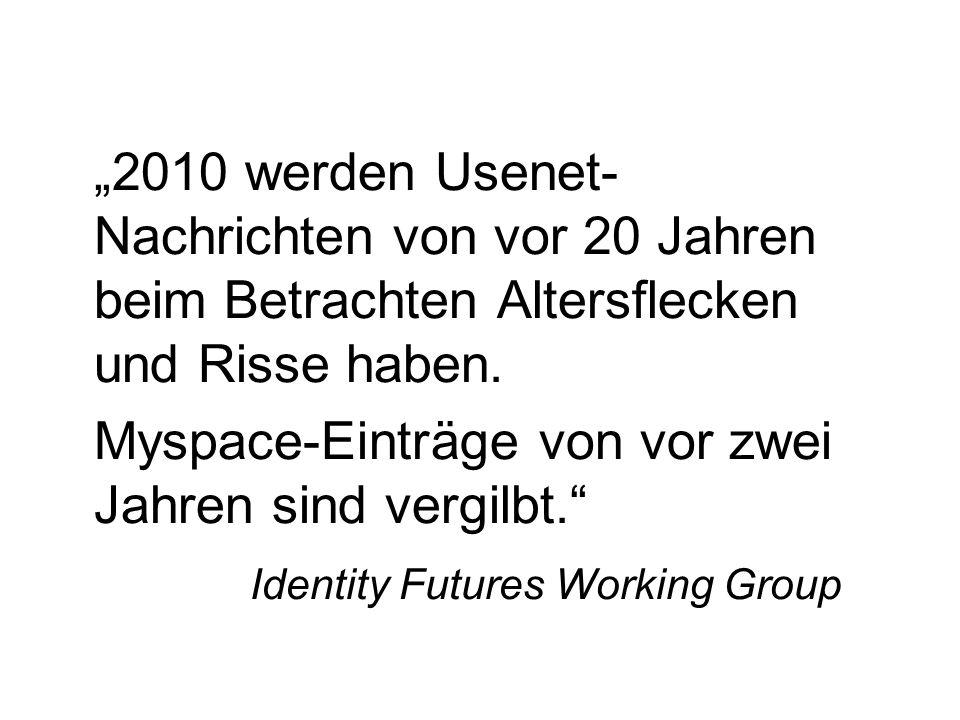 Myspace-Einträge von vor zwei Jahren sind vergilbt.