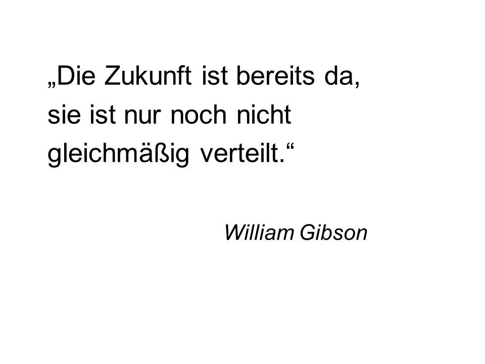 gleichmäßig verteilt. William Gibson