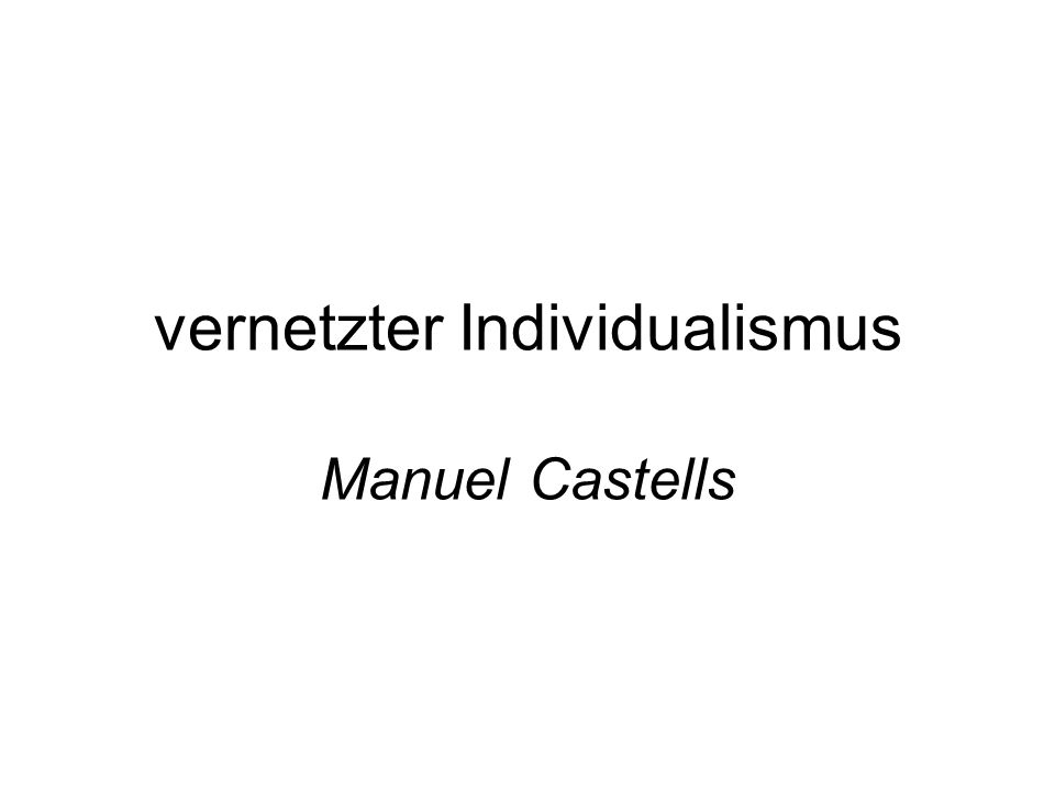vernetzter Individualismus Manuel Castells
