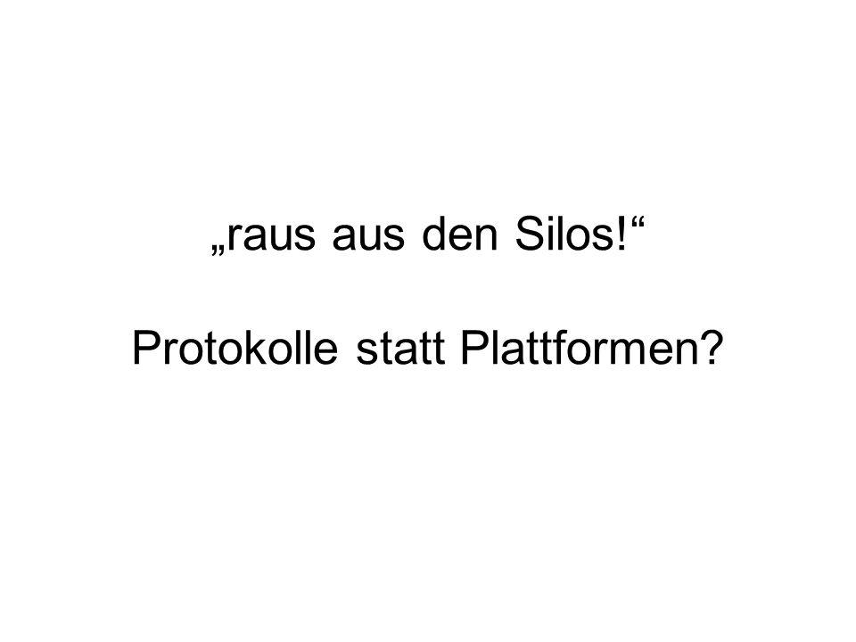 """raus aus den Silos! Protokolle statt Plattformen"