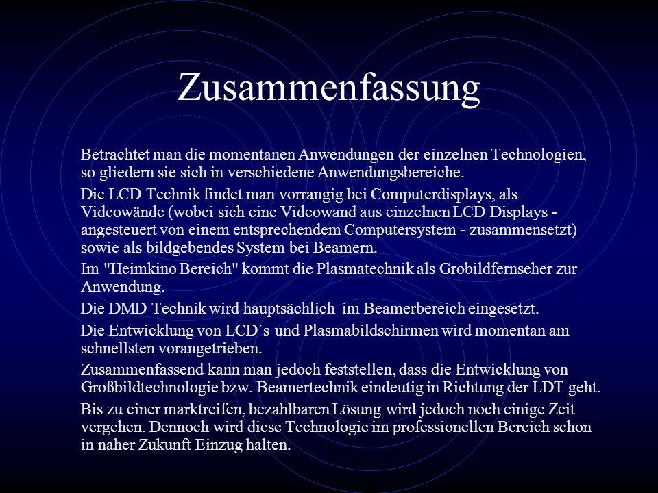 Zusammenfassung Betrachtet man die momentanen Anwendungen der einzelnen Technologien, so gliedern sie sich in verschiedene Anwendungsbereiche.