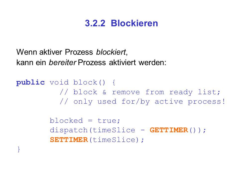 3.2.2 Blockieren Wenn aktiver Prozess blockiert,