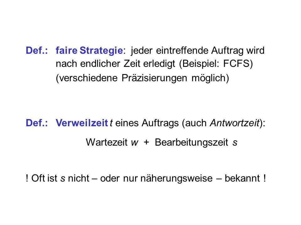 Def.: faire Strategie: jeder eintreffende Auftrag wird