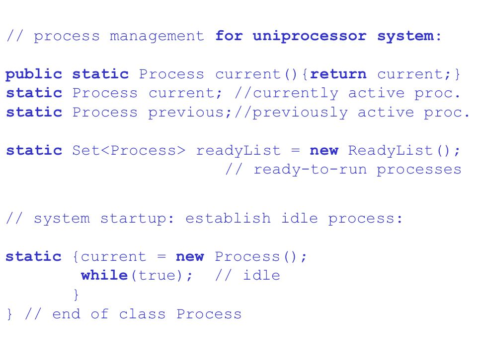 // process management for uniprocessor system: