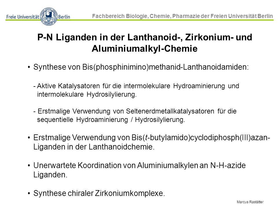 P-N Liganden in der Lanthanoid-, Zirkonium- und Aluminiumalkyl-Chemie