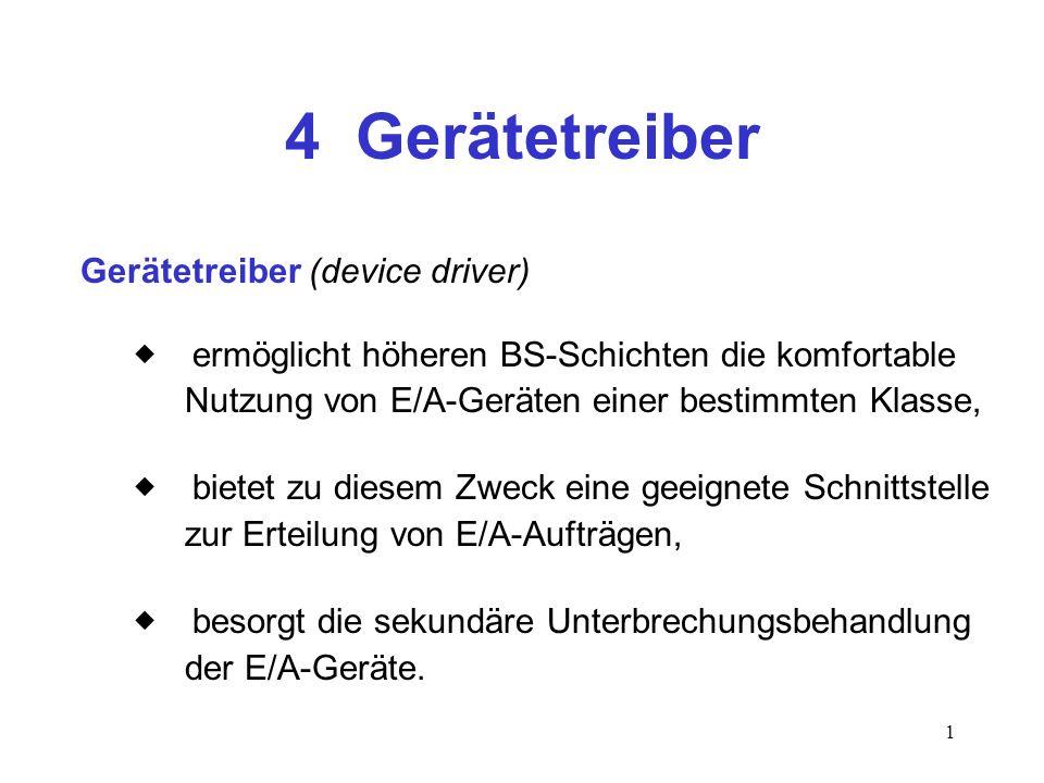4 Gerätetreiber Gerätetreiber (device driver)