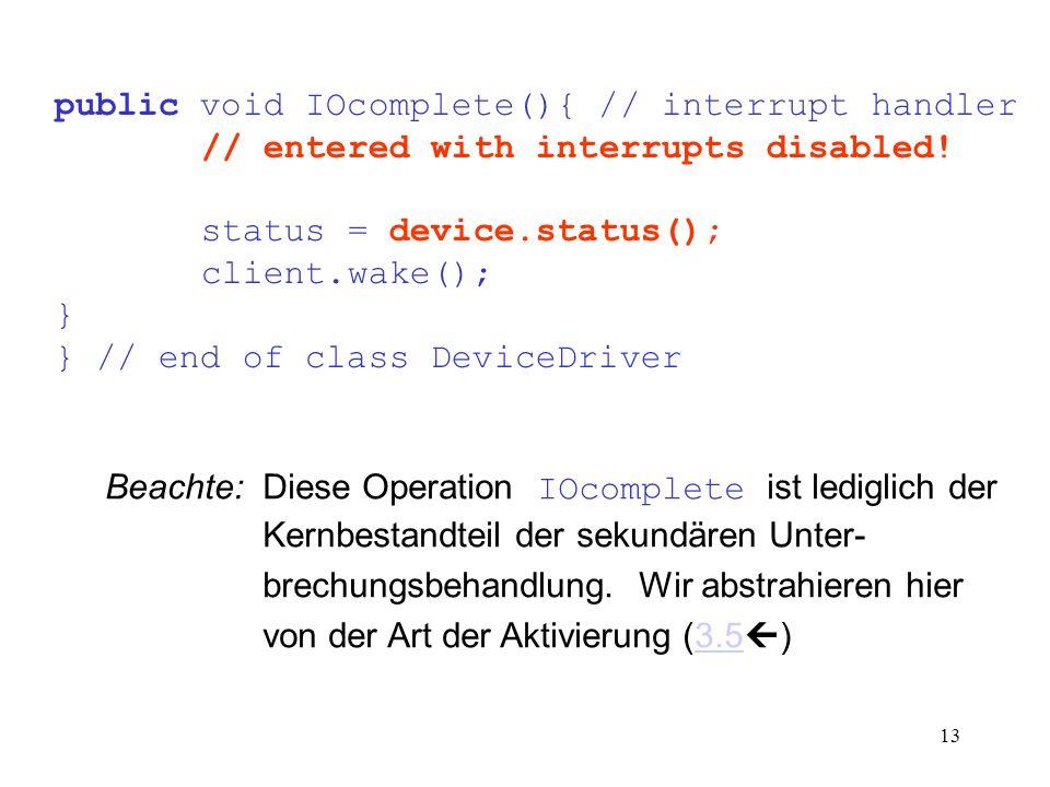 public void IOcomplete(){ // interrupt handler