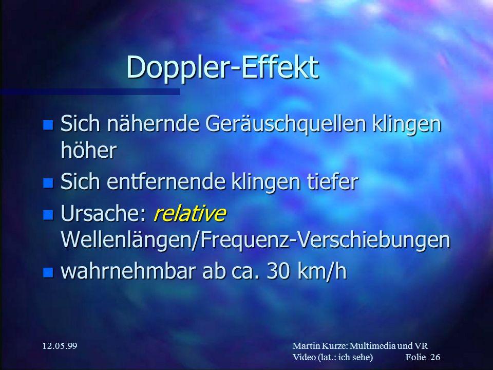 Doppler-Effekt Sich nähernde Geräuschquellen klingen höher
