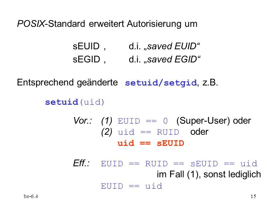 """POSIX-Standard erweitert Autorisierung um sEUID , d.i. """"saved EUID"""