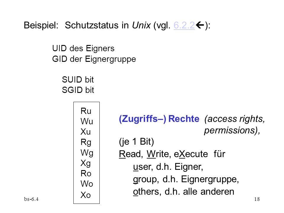 Beispiel: Schutzstatus in Unix (vgl. 6.2.2): UID des Eigners