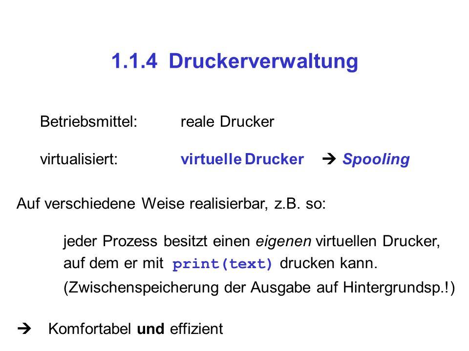 1.1.4 Druckerverwaltung Betriebsmittel: reale Drucker