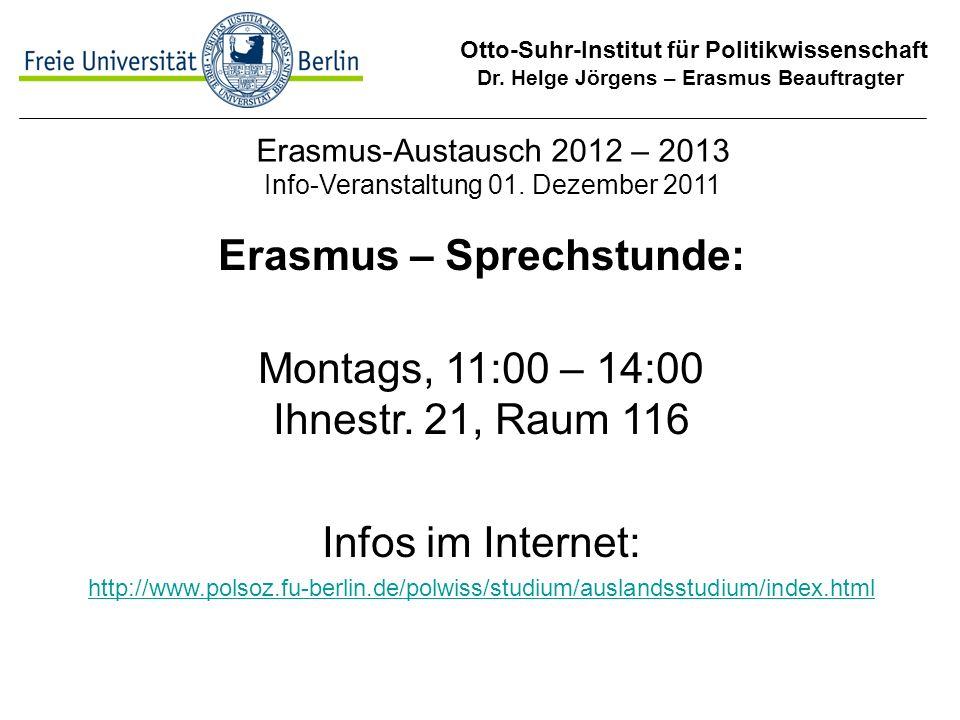 Erasmus – Sprechstunde: Montags, 11:00 – 14:00 Ihnestr. 21, Raum 116