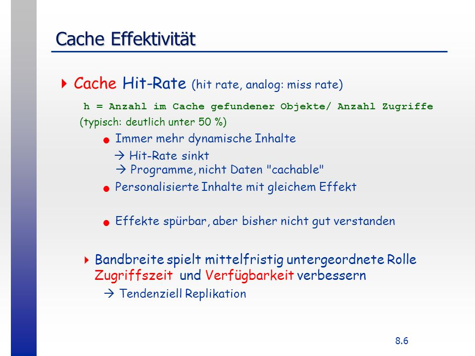 Cache Effektivität Cache Hit-Rate (hit rate, analog: miss rate)