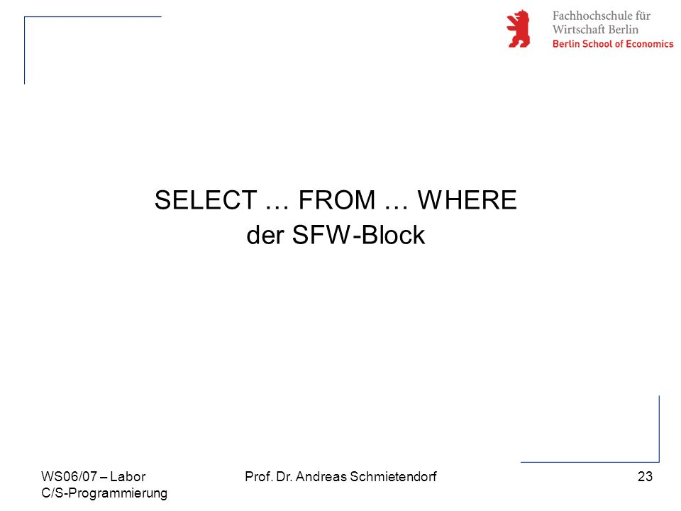 SELECT … FROM … WHERE der SFW-Block