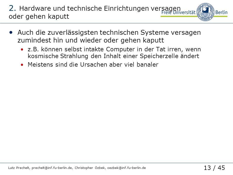 2. Hardware und technische Einrichtungen versagen oder gehen kaputt