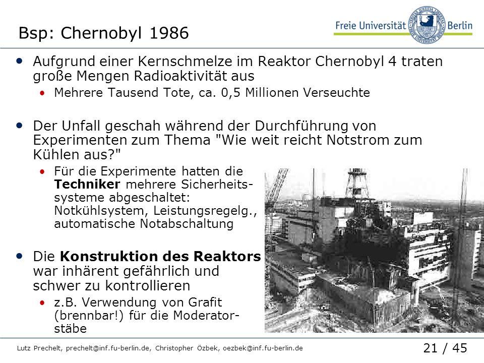 Bsp: Chernobyl 1986 Aufgrund einer Kernschmelze im Reaktor Chernobyl 4 traten große Mengen Radioaktivität aus.