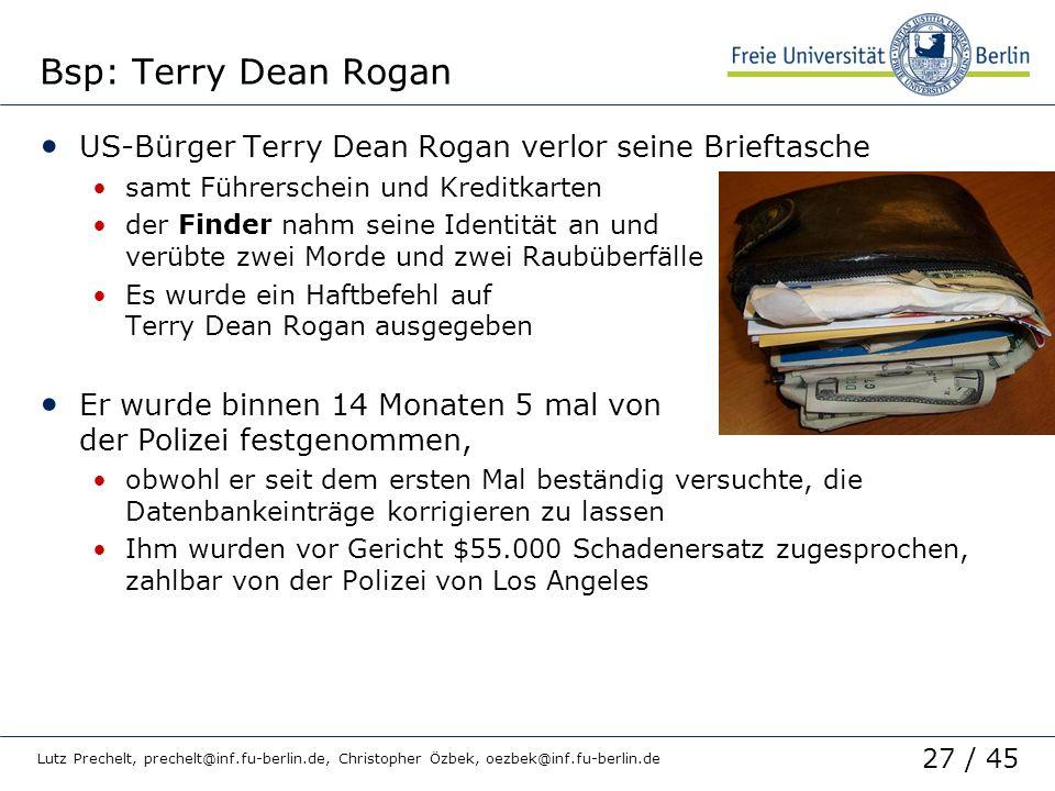 Bsp: Terry Dean Rogan US-Bürger Terry Dean Rogan verlor seine Brieftasche. samt Führerschein und Kreditkarten.