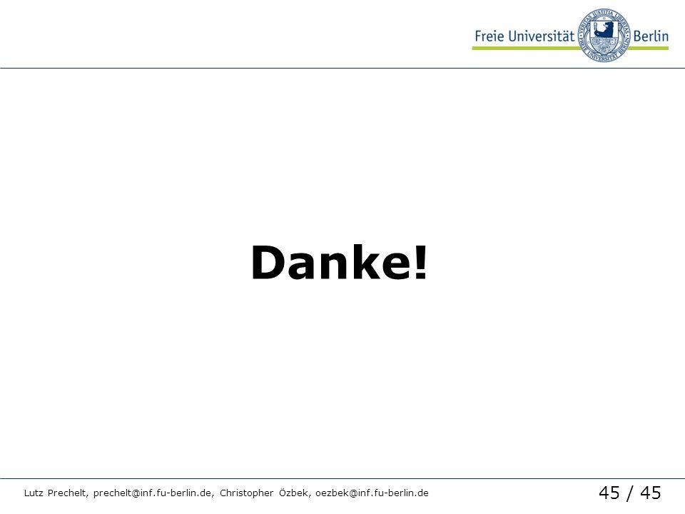 Danke! Lutz Prechelt, prechelt@inf.fu-berlin.de, Christopher Özbek, oezbek@inf.fu-berlin.de