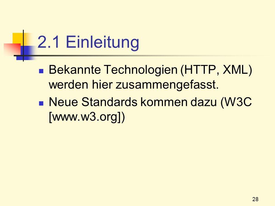 2.1 Einleitung Bekannte Technologien (HTTP, XML) werden hier zusammengefasst.
