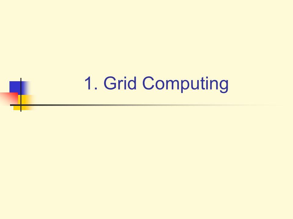 1. Grid Computing