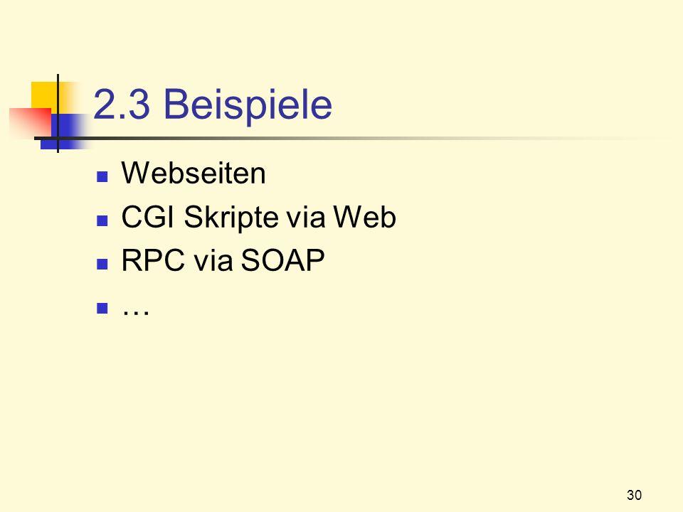 2.3 Beispiele Webseiten CGI Skripte via Web RPC via SOAP …