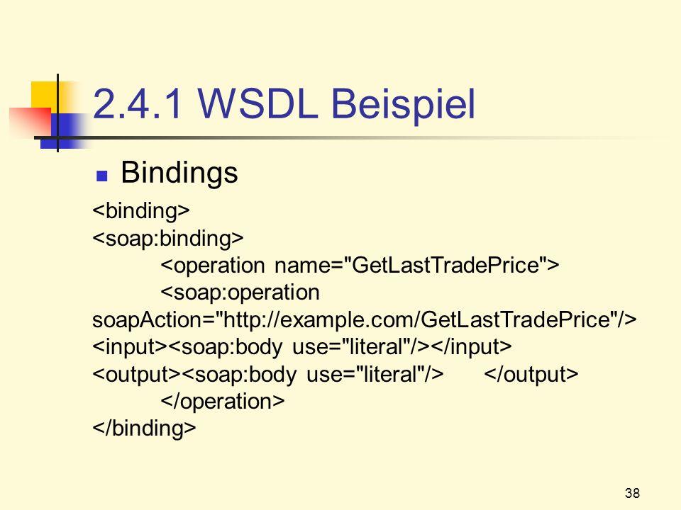 2.4.1 WSDL Beispiel Bindings <binding> <soap:binding>