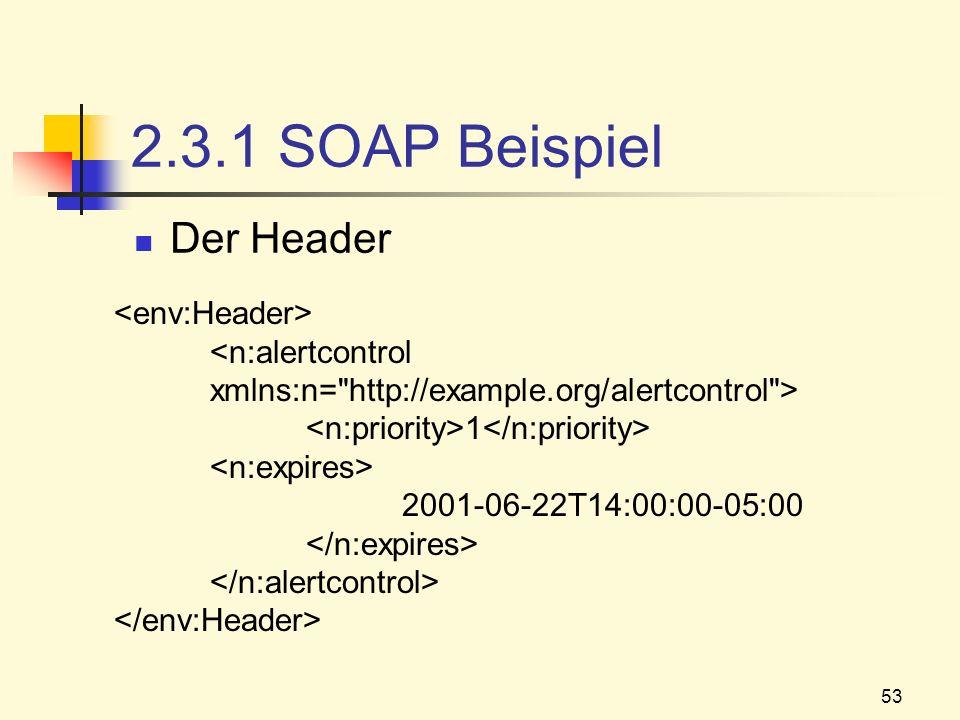 2.3.1 SOAP Beispiel Der Header <env:Header>