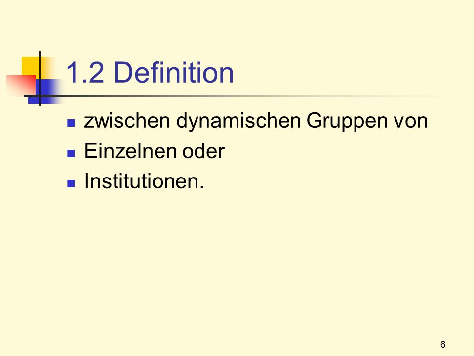1.2 Definition zwischen dynamischen Gruppen von Einzelnen oder