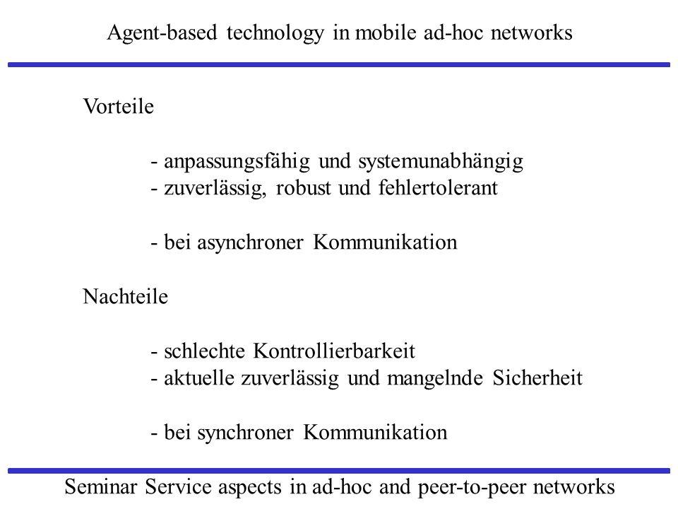 Vorteile - anpassungsfähig und systemunabhängig. - zuverlässig, robust und fehlertolerant. - bei asynchroner Kommunikation.