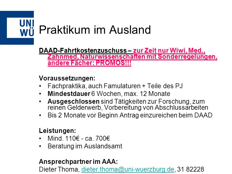 Praktikum im Ausland DAAD-Fahrtkostenzuschuss – zur Zeit nur Wiwi, Med., Zahnmed, Naturwissenschaften mit Sonderregelungen, andere Fächer: PROMOS!!!