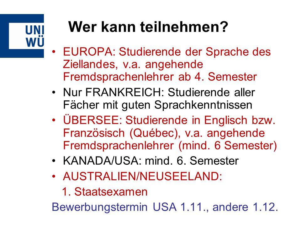 Wer kann teilnehmen EUROPA: Studierende der Sprache des Ziellandes, v.a. angehende Fremdsprachenlehrer ab 4. Semester.