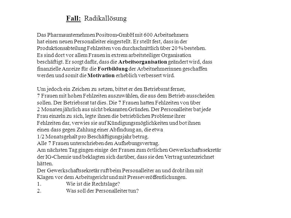 Fall: Radikallösung Das Pharmaunternehmen Positrom-GmbH mit 600 Arbeitnehmern.