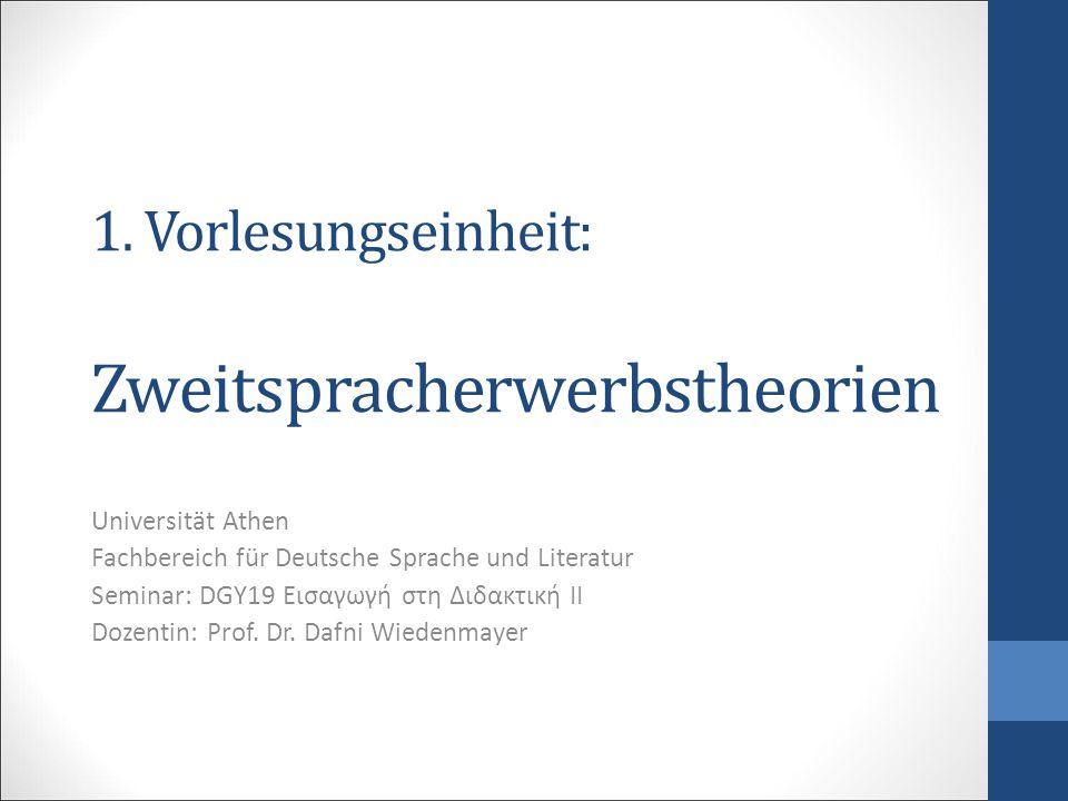 1. Vorlesungseinheit: Zweitspracherwerbstheorien