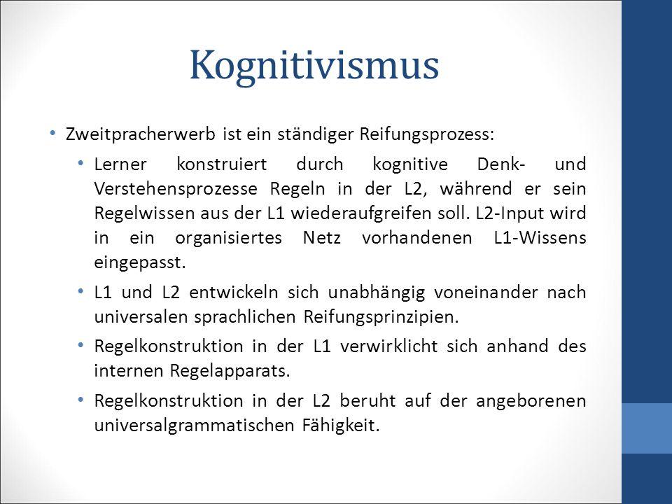 Kognitivismus Zweitpracherwerb ist ein ständiger Reifungsprozess: