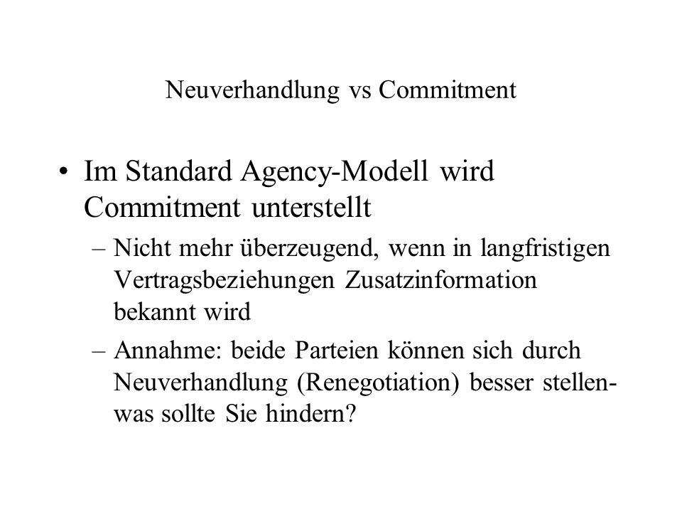 Neuverhandlung vs Commitment