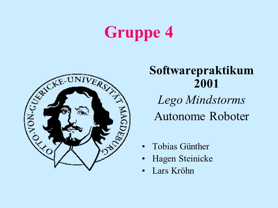 Gruppe 4 Softwarepraktikum 2001 Lego Mindstorms Autonome Roboter