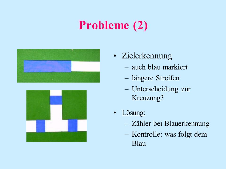 Probleme (2) Zielerkennung auch blau markiert längere Streifen