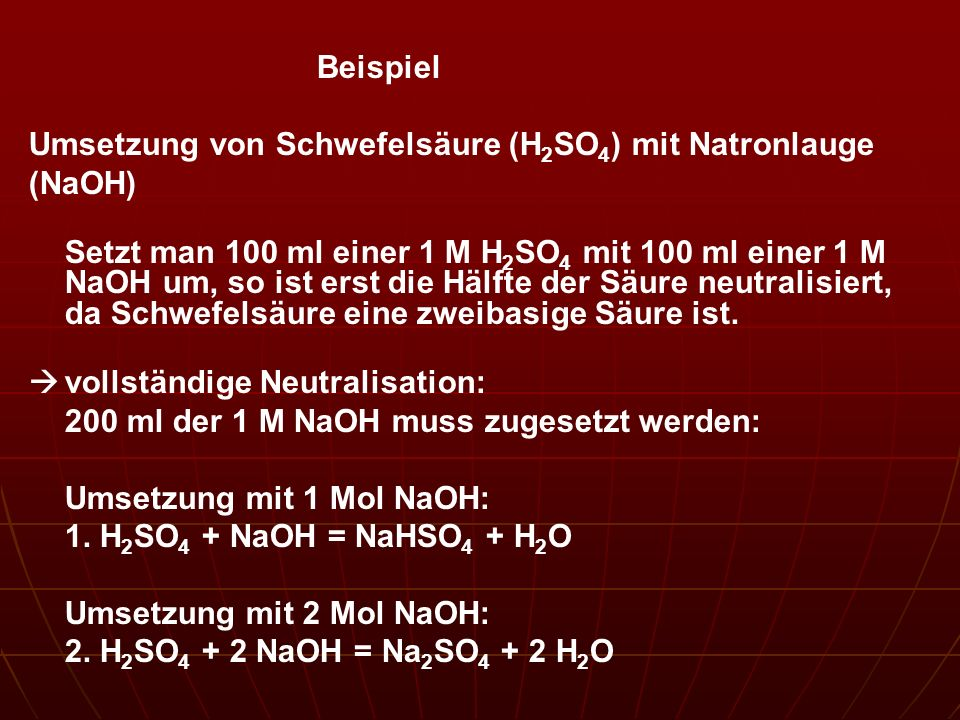 Beispiel Umsetzung von Schwefelsäure (H2SO4) mit Natronlauge. (NaOH)