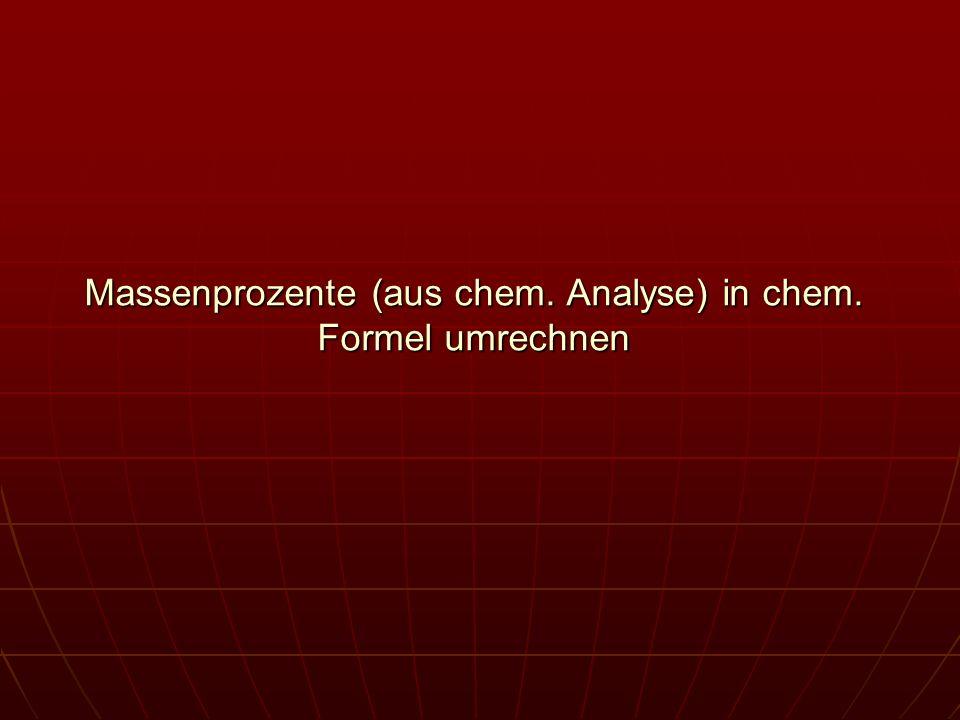 Massenprozente (aus chem. Analyse) in chem. Formel umrechnen